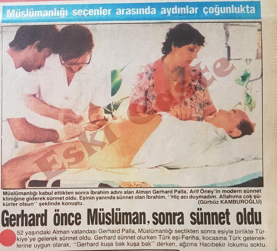 Gerhard önce Müslüman, sonra sünnet oldu