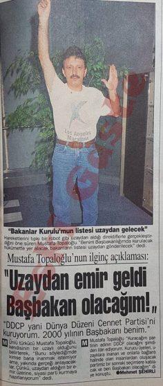 Mustafa Topaloğlu: Uzaydan emir geldi Başbakan olacağım