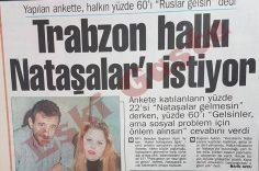 Trabzon halkı Nataşaları istiyor