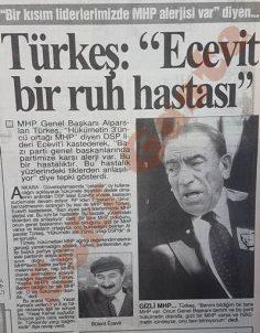 Alparslan Türkeş: Bülent Ecevit ruh hastası