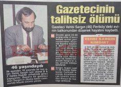 Gazetecinin talihsiz ölümü / Vehbi Sargın kimdir?
