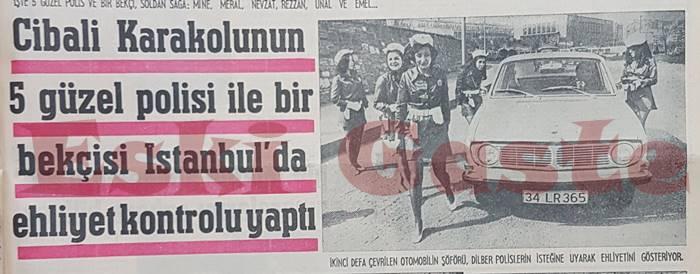 Cibali Karakolunun 5 güzel polisi ile bir bekçisi İstanbul'da ehliyet kontrolü yaptı