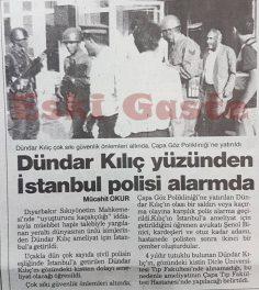 Dündar Kılıç yüzünden İstanbul polisi alarmda