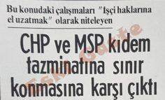 CHP ve MSP kıdem tazminatına sınır konmasına karşı