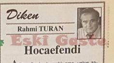 """Rahmi Turan'ın """"Hocaefendi"""" yazısı"""