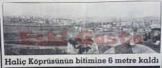 Haliç Köprüsünün bitimine 6 metre kaldı