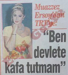Muazzez Ersoy'dan TRT'ye: Ben devlete kafa tutmam