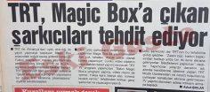 TRT Magic Box'a çıkan şarkıcıları tehdit ediyor