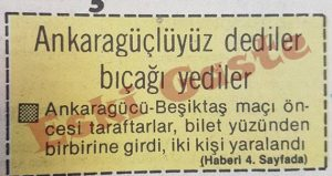 Ankaragücü Beşiktaş bıçaklı kavga