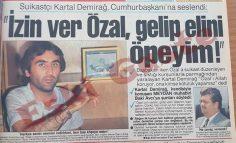 Kartal Demirağ Turgut Özal'ın elini öpmek istiyor