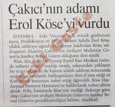 Çakıcı'nın adamı Erol Köse'yi vurdu