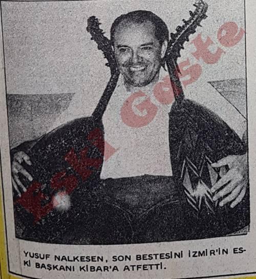 Yusuf Nalkesen Osman Kibar için hicaz şarkı besteledi