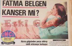 Fatma Belgen kanser mi?