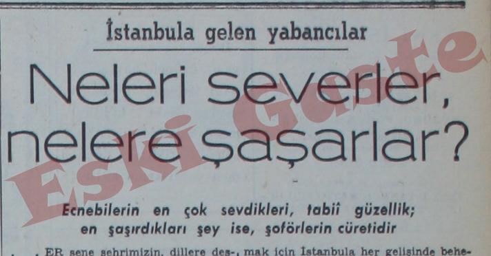 İstanbul'a gelen yabancılar neleri severler, nelere şaşarlar?