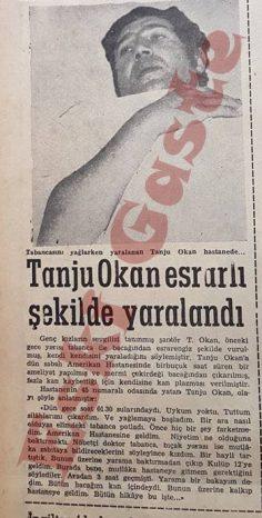 Tanju Okan esrarlı şekilde yaralandı