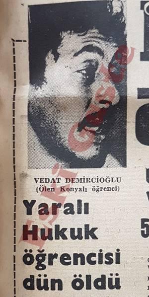 Yaralı hukuk öğrencisi Vedat Demircioğlu dün öldü