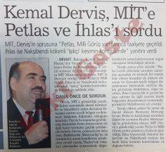 Kemal Derviş MİT'e Petlas ve İhlas'ı sordu