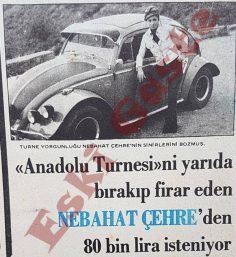 Anadolu Turnesini yarıda bırakıp firar eden Nebahat Çehre