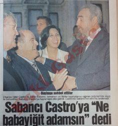 """Sakıp Sabancı Fidel Castro'ya """"Ne babayiğit adamsın"""" dedi"""