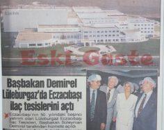 Süleyman Demirel Eczacıbaşı Lüleburgaz Fabrikasını Açtı