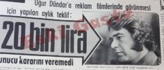 Uğur Dündar'a Reklam Teklifi: 20 Bin Lira